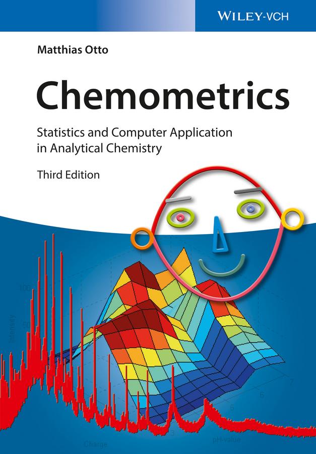 Matthias Otto Chemometrics. Statistics and Computer Application in Analytical Chemistry