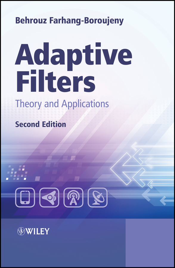 Behrouz Farhang-Boroujeny Adaptive Filters. Theory and Applications huang yi reverberation chambers theory and applications to emc and antenna measurements