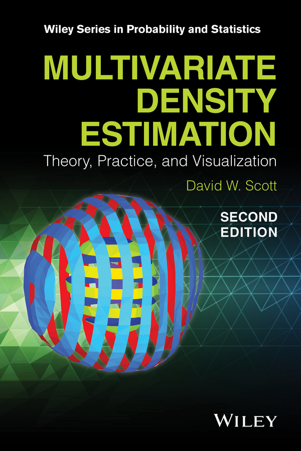 David Scott W. Multivariate Density Estimation. Theory, Practice, and Visualization