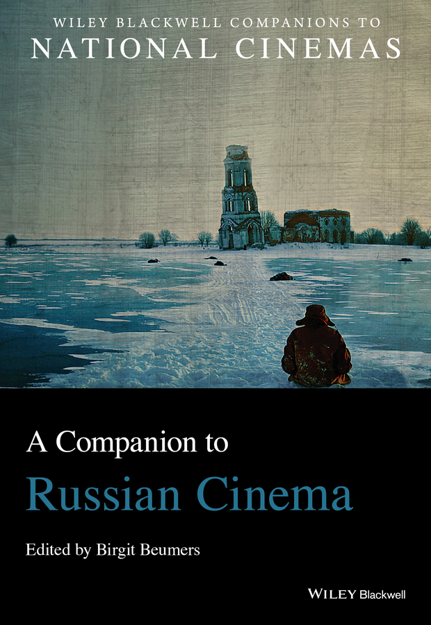 Birgit Beumers A Companion to Russian Cinema ilya yablokov fortress russia conspiracy theories in post soviet russia