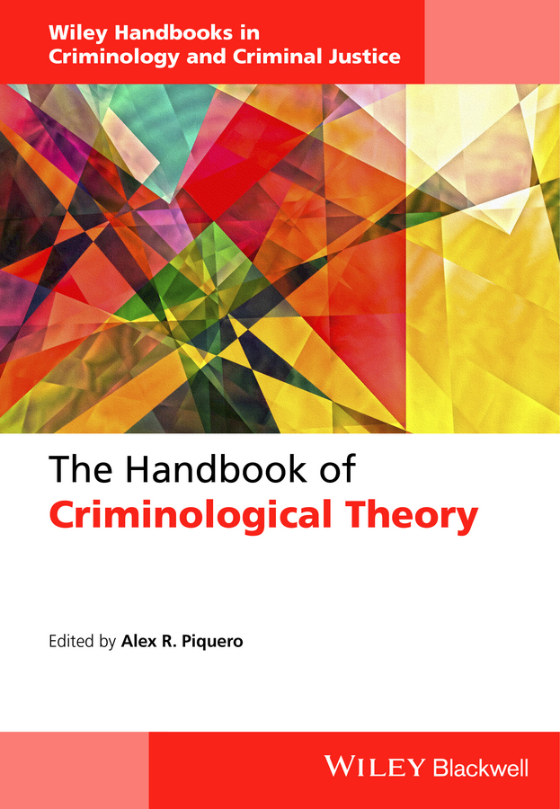 Alex Piquero R. The Handbook of Criminological Theory monetary theory and policy