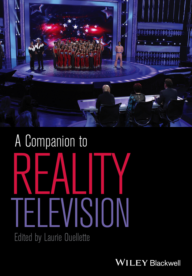 Laurie Ouellette A Companion to Reality Television