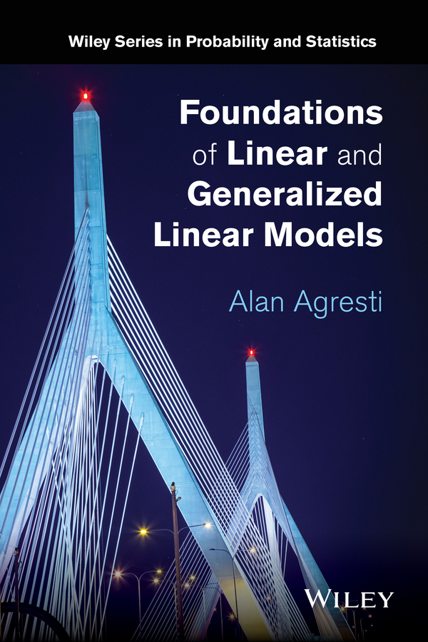 Alan Agresti Foundations of Linear and Generalized Linear Models criss mills b designing with models a studio guide to architectural process models
