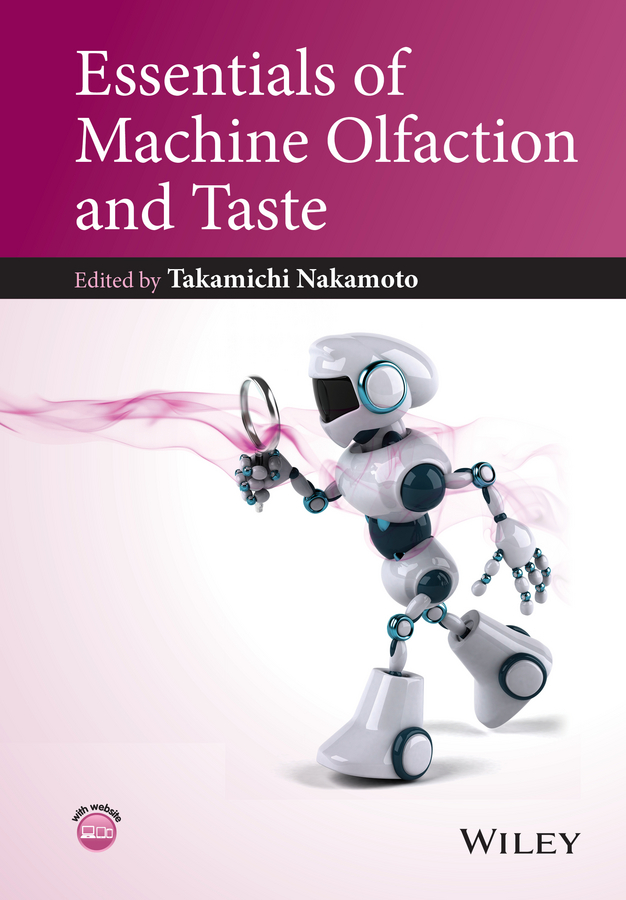 Takamichi Nakamoto Essentials of Machine Olfaction and Taste source of taste