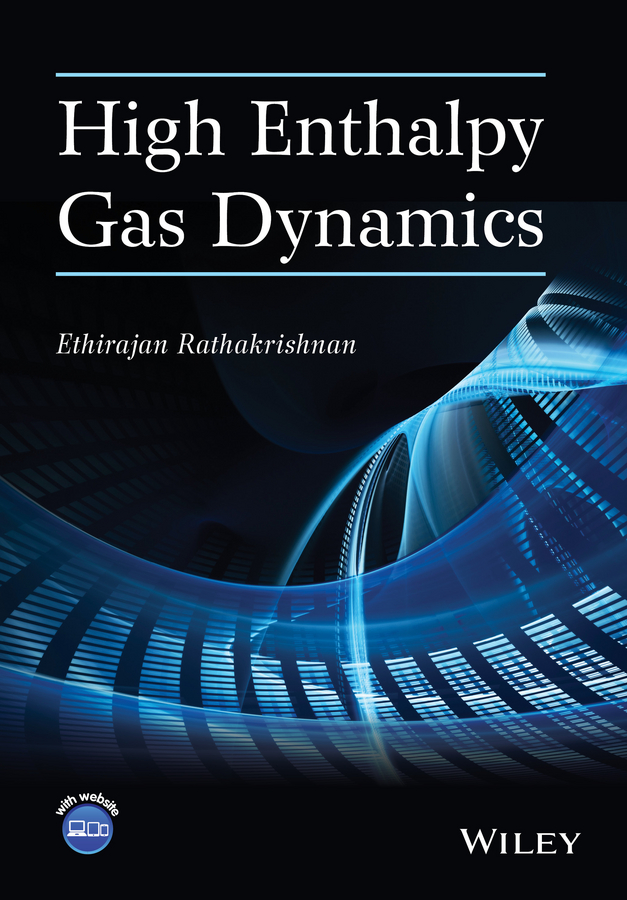 Фото - Ethirajan Rathakrishnan High Enthalpy Gas Dynamics ethirajan rathakrishnan theoretical aerodynamics