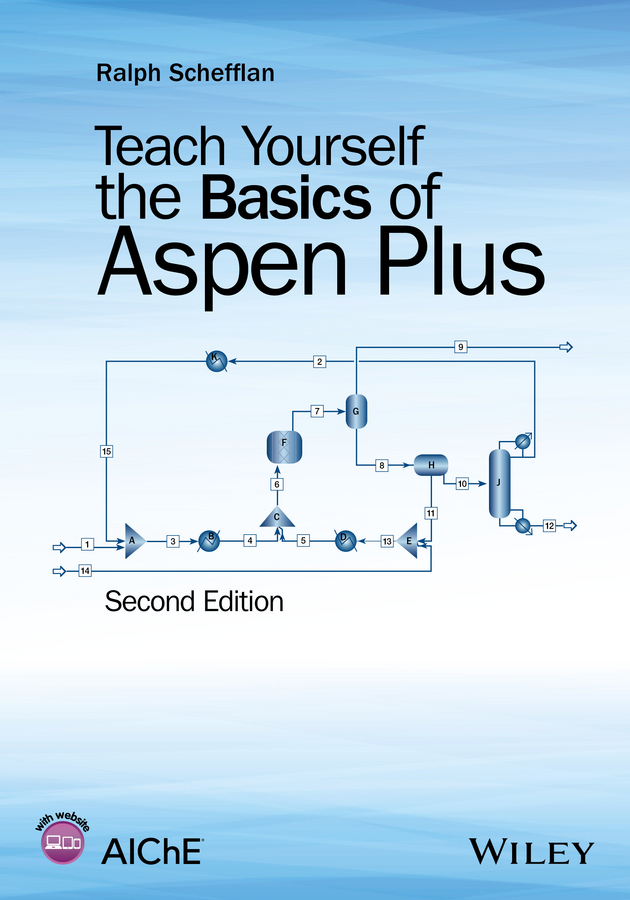 Ralph Schefflan Teach Yourself the Basics of Aspen Plus stanley sandler i using aspen plus in thermodynamics instruction a step by step guide
