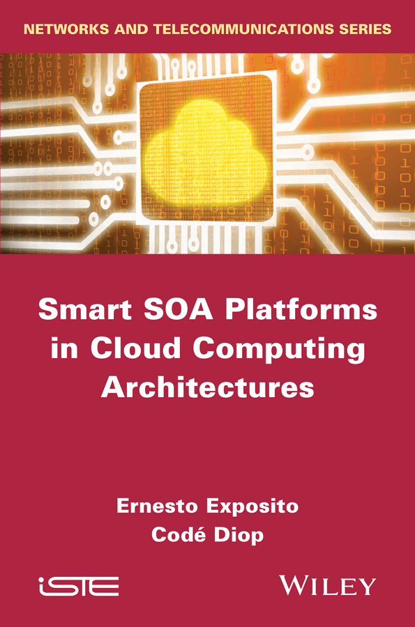 Ernesto Exposito Smart SOA Platforms in Cloud Computing Architectures rainbow in the cloud