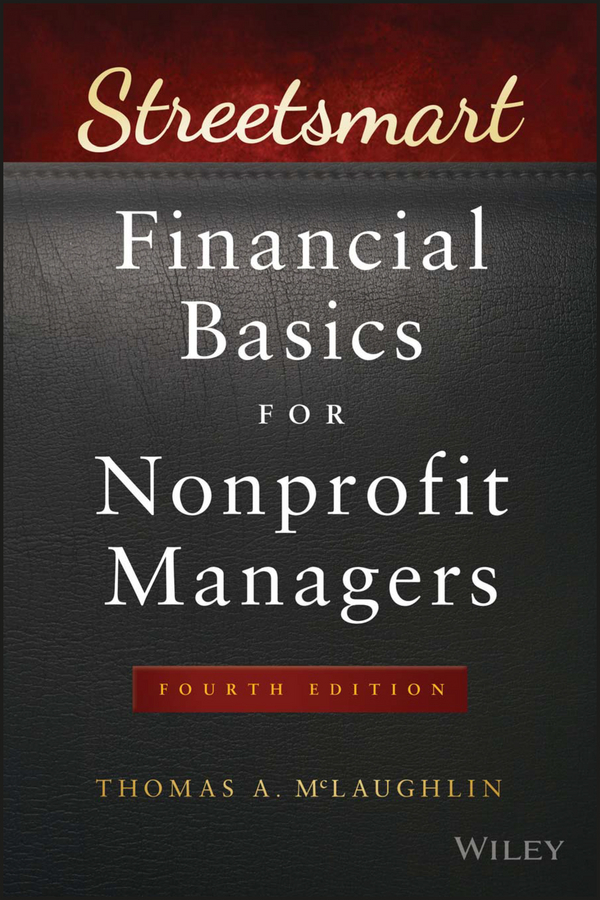 Thomas McLaughlin A. Streetsmart Financial Basics for Nonprofit Managers