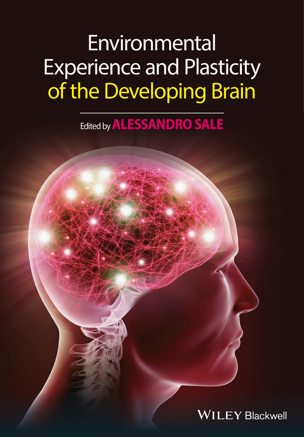 Alessandro Sale Environmental Experience and Plasticity of the Developing Brain все цены