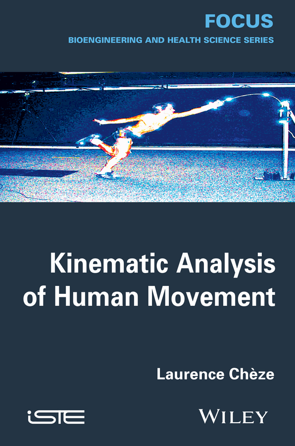 Laurence Chèze Kinematic Analysis of Human Movement роджер уотерс roger waters the pros and cons of hitch hiking