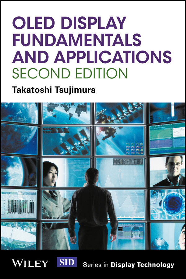 Takatoshi Tsujimura OLED Display Fundamentals and Applications maksim skorobogatiy nanostructured and subwavelength waveguides fundamentals and applications