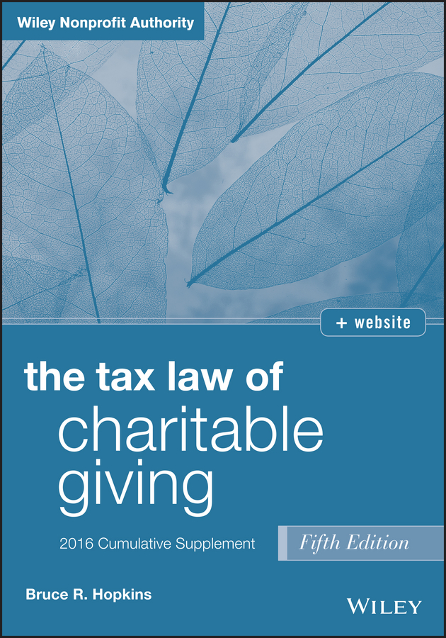 Bruce Hopkins R. The Tax Law of Charitable Giving 2016 Cumulative Supplement