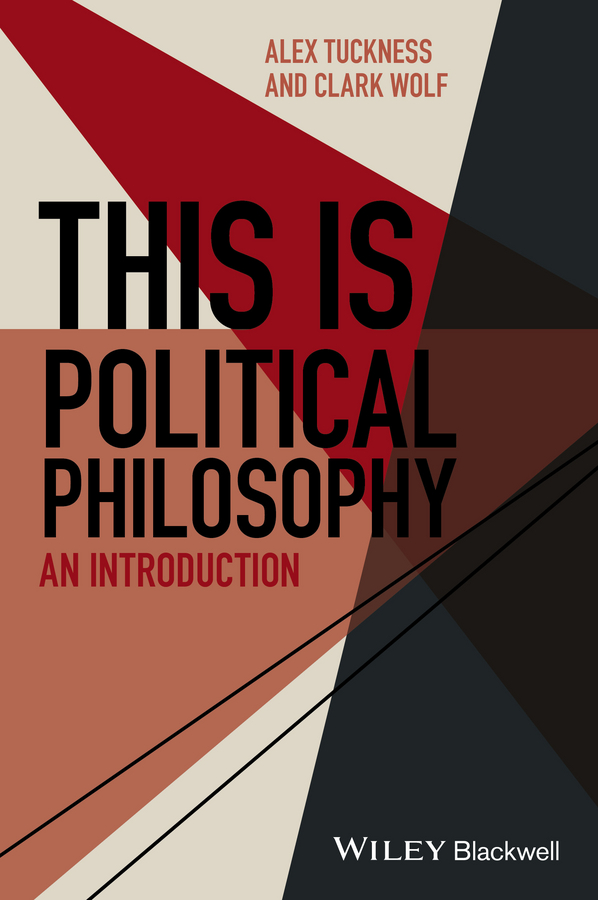 Alex Tuckness This Is Political Philosophy. An Introduction