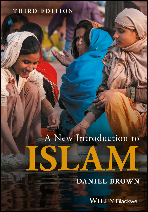 Daniel Brown W. A New Introduction to Islam islam within europe a clash of civilizations