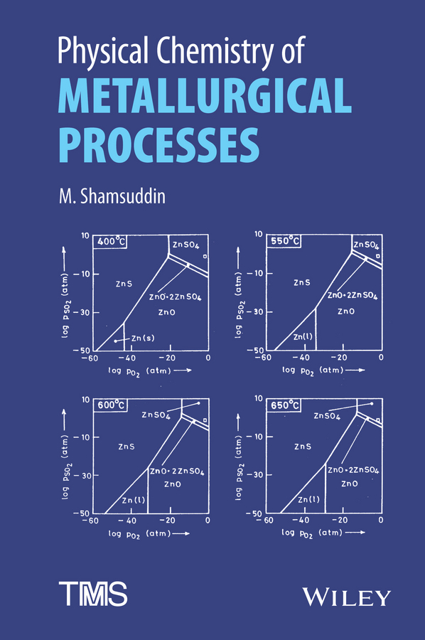 M. Shamsuddin Physical Chemistry of Metallurgical Processes