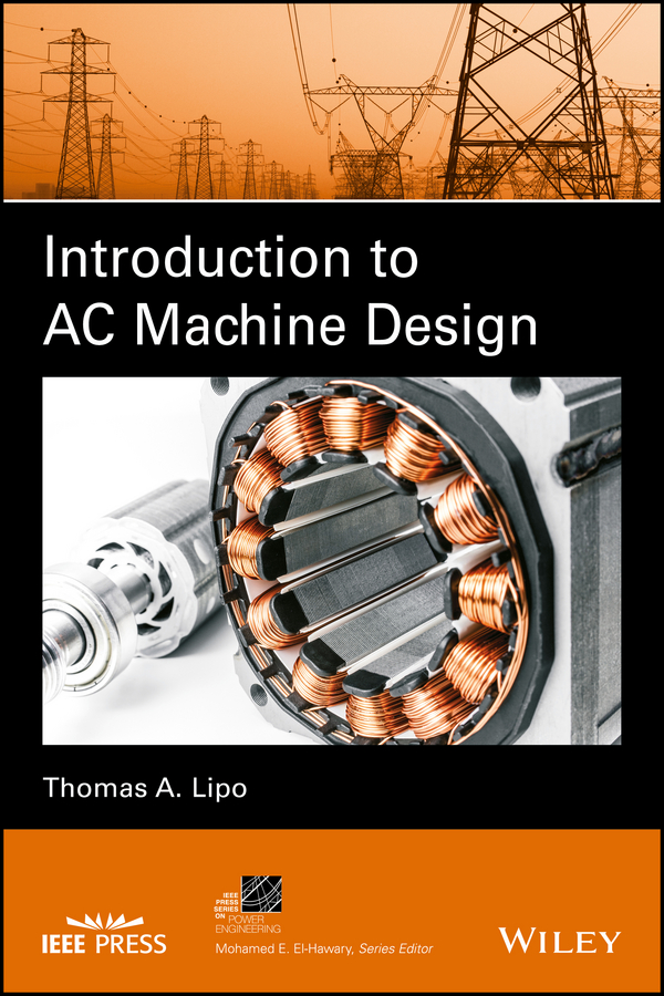 Фото - Thomas Lipo A. Introduction to AC Machine Design hugh magande introduction to thermo fluids systems design