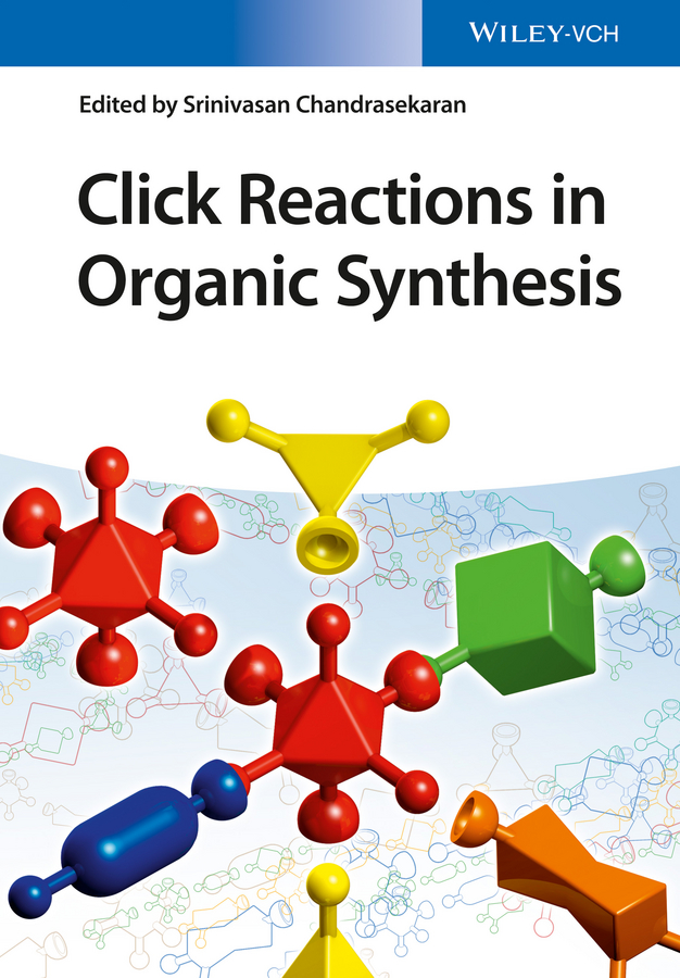 Srinivasan Chandrasekaran Click Reactions in Organic Synthesis недорго, оригинальная цена