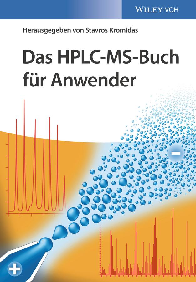Stavros Kromidas Das HPLC-MS-Buch für Anwender