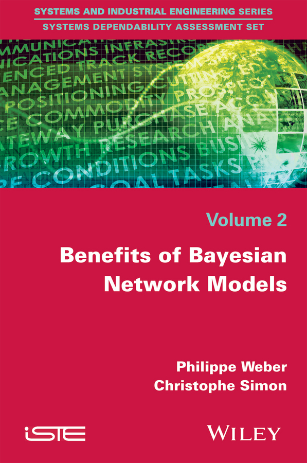 Philippe Weber Benefits of Bayesian Network Models nicolae brinzei systems dependability assessment modeling with graphs and finite state automata