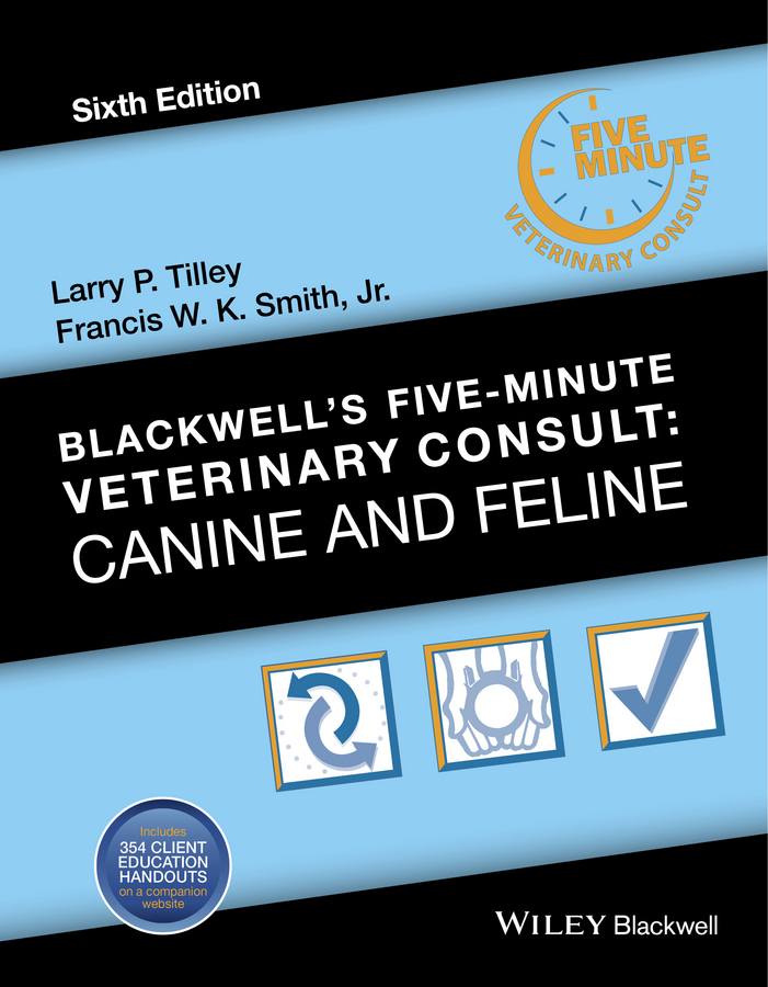 Francis W. K. Smith, Jr. Blackwell's Five-Minute Veterinary Consult. Canine and Feline lowell ackerman blackwell s five minute veterinary practice management consult