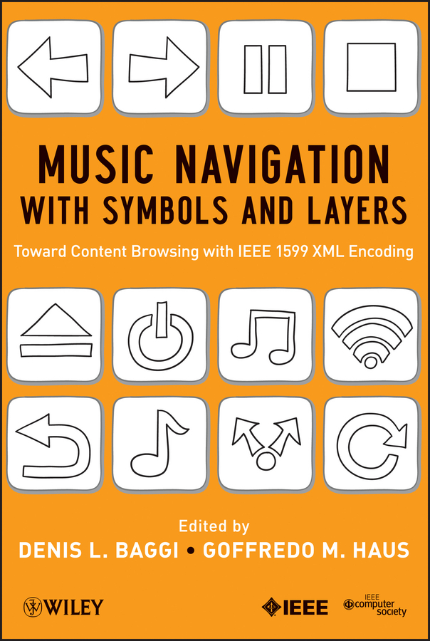 Denis Baggi L. Music Navigation with Symbols and Layers. Toward Content Browsing with IEEE 1599 XML Encoding