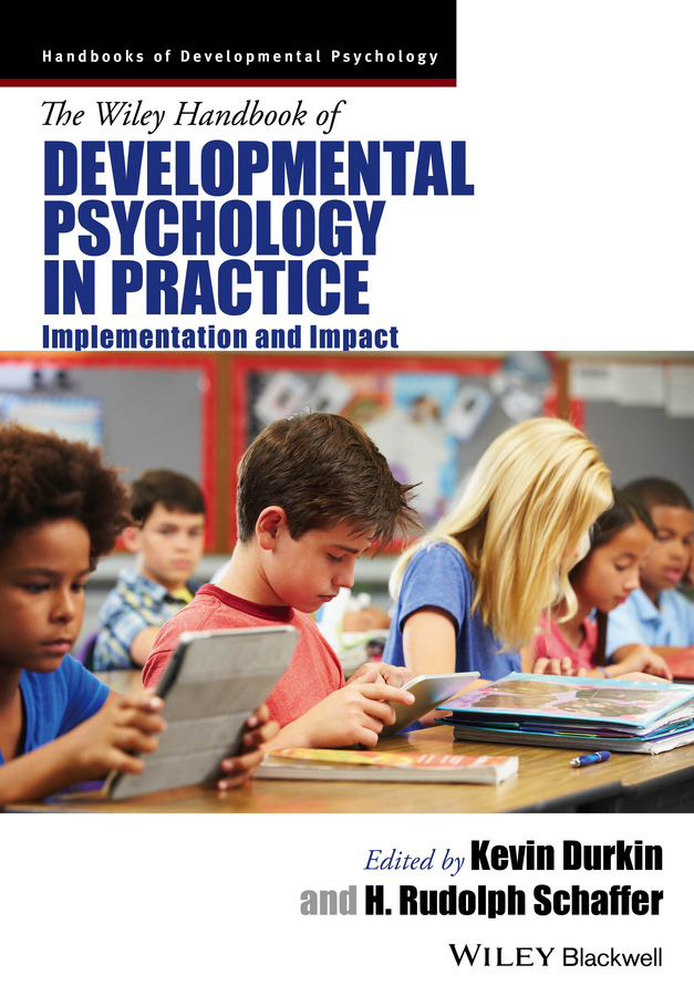 Kevin Durkin The Wiley Handbook of Developmental Psychology in Practice. Implementation and Impact nadal kevin l filipino american psychology a handbook of theory research and clinical practice