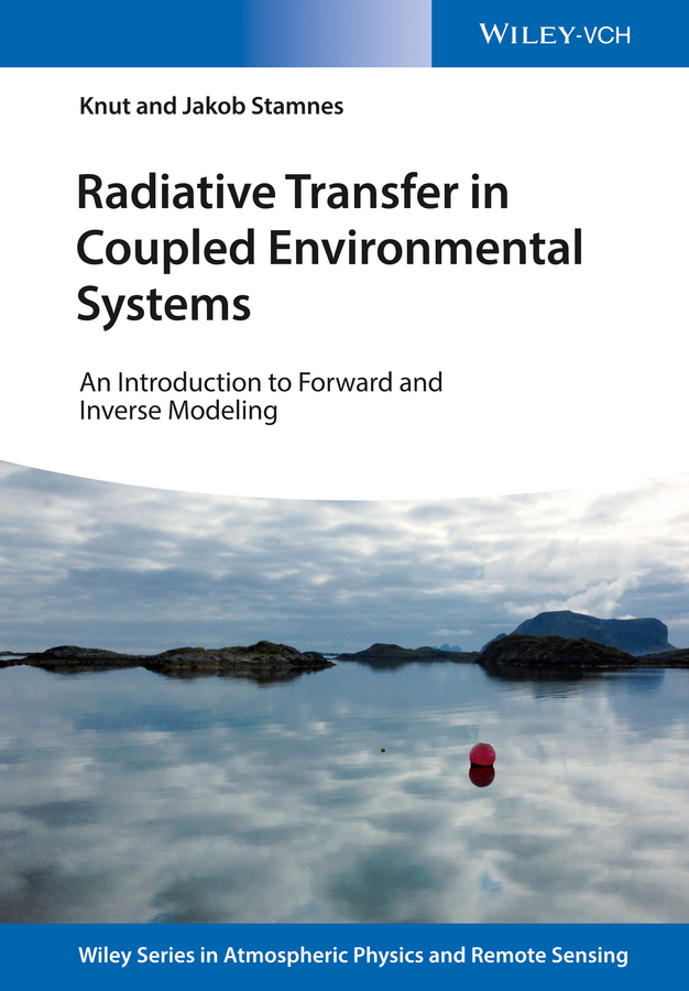 Knut Stamnes Radiative Transfer in Coupled Environmental Systems. An Introduction to Forward and Inverse Modeling inverse creep in textile yarns