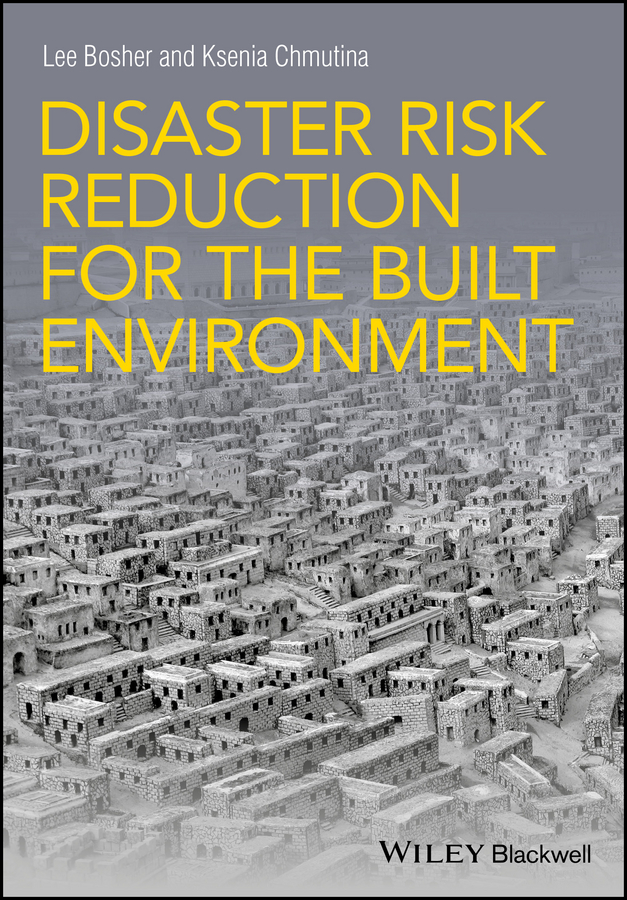 Lee Bosher Disaster Risk Reduction for the Built Environment david dowrick j earthquake resistant design and risk reduction
