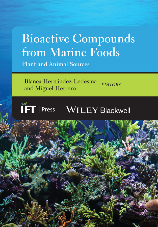 Miguel Herrero Bioactive Compounds from Marine Foods. Plant and Animal Sources все цены