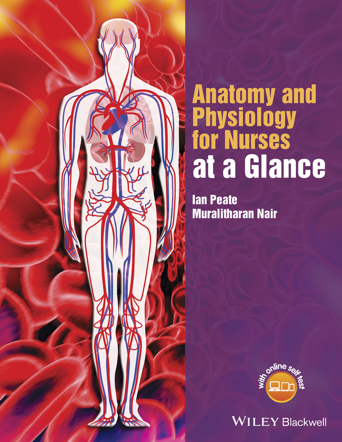Ian Peate Anatomy and Physiology for Nurses at a Glance erin odya anatomy and physiology for dummies