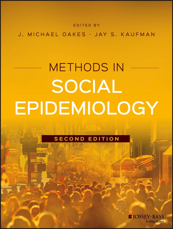 Jay Kaufman S. Methods in Social Epidemiology