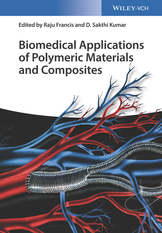 Raju Francis Biomedical Applications of Polymeric Materials and Composites
