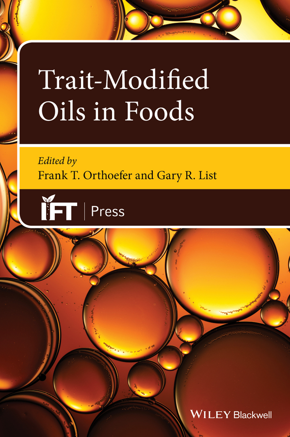 Gary List R. Trait-Modified Oils in Foods