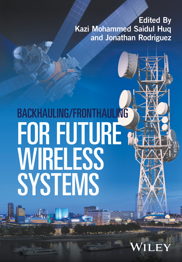 Jonathan Rodriguez Backhauling / Fronthauling for Future Wireless Systems