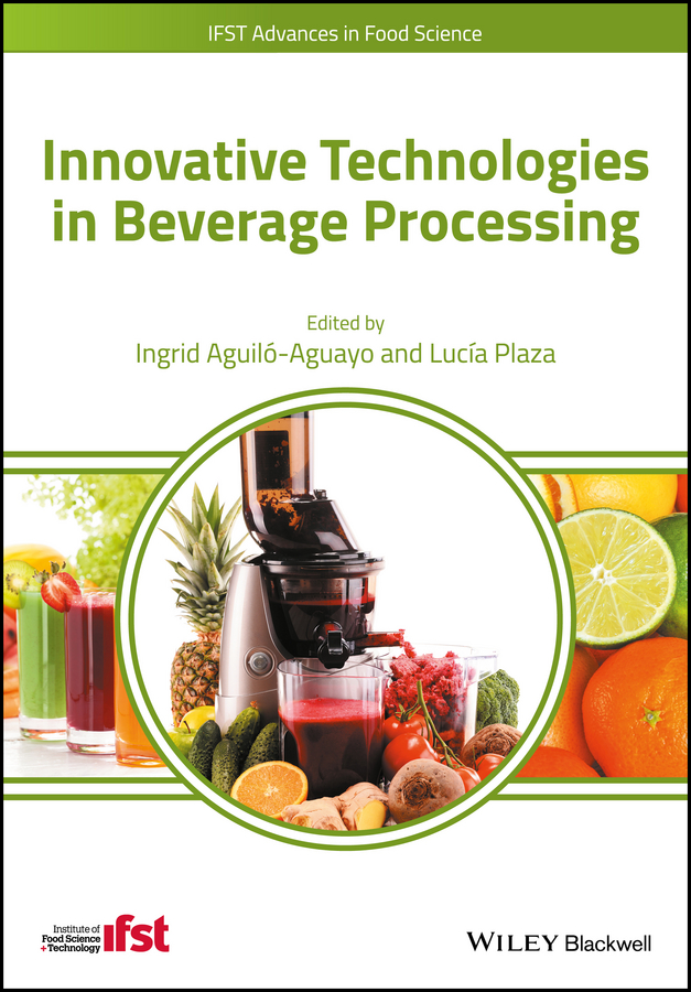 Ingrid Aguilo-Aguayo Innovative Technologies in Beverage Processing beer a quality perspective handbook of alcoholic beverages handbook of alcoholic beverages