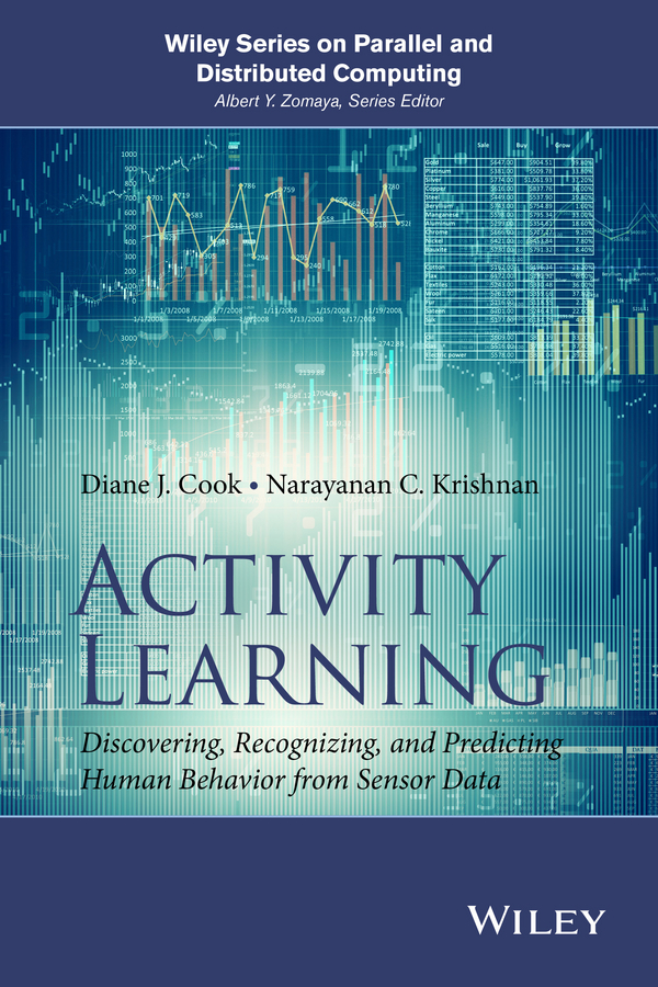 Diane Cook J. Activity Learning. Discovering, Recognizing, and Predicting Human Behavior from Sensor Data цена 2017
