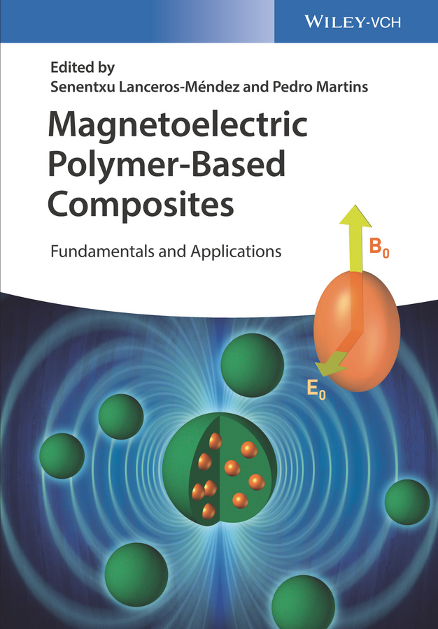 Pedro Martins Magnetoelectric Polymer-Based Composites. Fundamentals and Applications david levy transparent conductive materials from materials via synthesis and characterization to applications