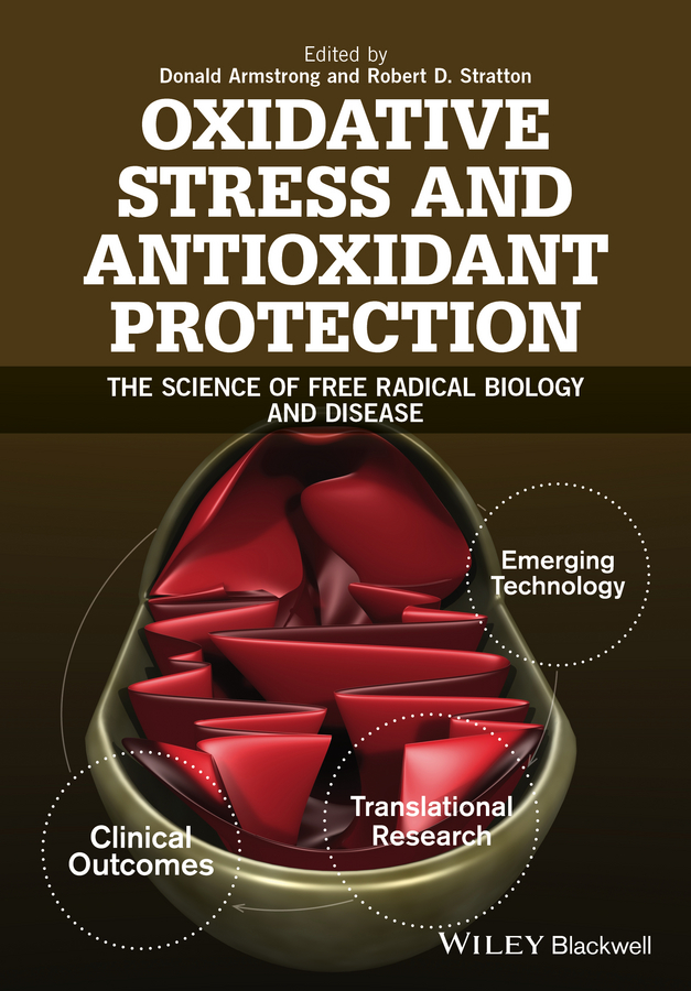 Donald Armstrong Oxidative Stress and Antioxidant Protection. The Science of Free Radical Biology and Disease schomburg dietmar biochemical pathways an atlas of biochemistry and molecular biology
