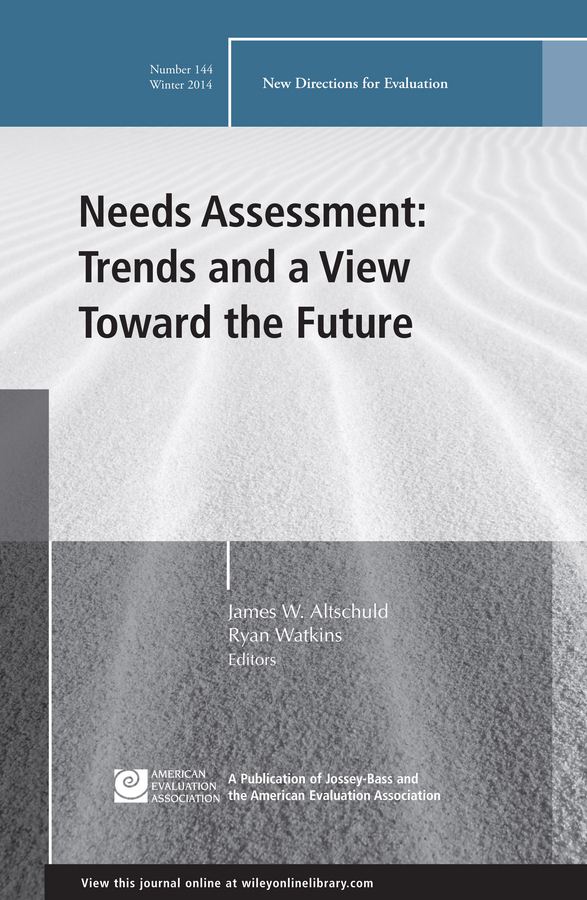Ryan Watkins Needs Assessment: Trends and a View Toward the Future. New Directions for Evaluation, Number 144 бальзамический соус de nigris с ароматом ванили 250 мл page 9