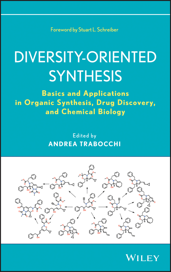 Andrea Trabocchi Diversity-Oriented Synthesis. Basics and Applications in Organic Synthesis, Drug Discovery, and Chemical Biology
