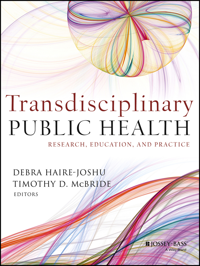 Debra Haire-Joshu Transdisciplinary Public Health. Research, Education, and Practice san francisco calif dept of public health annual report san francisco department of public health 1885