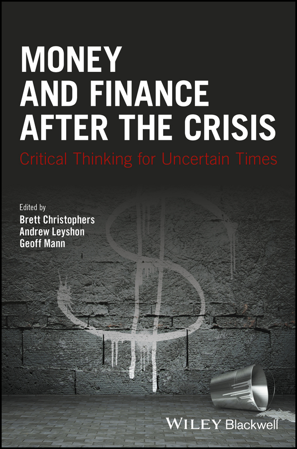 Andrew Leyshon Money and Finance After the Crisis. Critical Thinking for Uncertain Times купить недорого в Москве