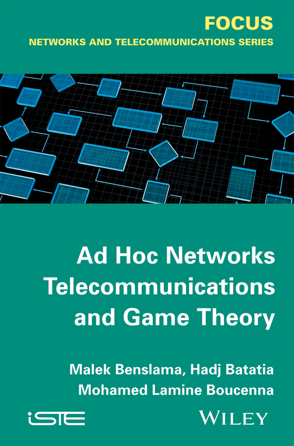 Фото - Malek Benslama Ad Hoc Networks Telecommunications and Game Theory a history of the computer and its networks
