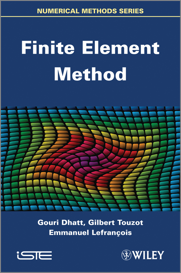 Gouri Dhatt Finite Element Method cho w s to stochastic structural dynamics application of finite element methods
