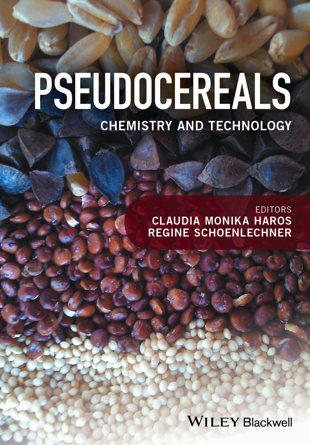 Regine Schoenlechner Pseudocereals. Chemistry and Technology the structure of world demand