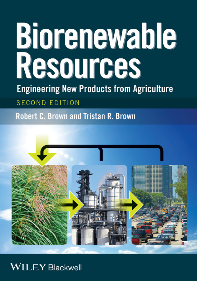 Robert Brown C. Biorenewable Resources. Engineering New Products from Agriculture терка brand new 2015