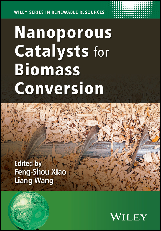 купить Liang Wang Nanoporous Catalysts for Biomass Conversion