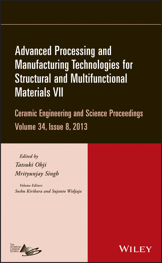 Mrityunjay Singh Advanced Processing and Manufacturing Technologies for Structural and Multifunctional Materials VII все цены