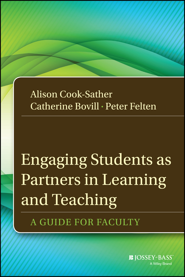 Peter Felten Engaging Students as Partners in Learning and Teaching. A Guide for Faculty yiwu partners 25mm