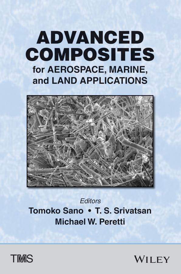 Tomoko Sano Advanced Composites for Aerospace, Marine, and Land Applications все цены